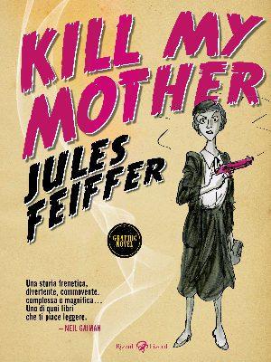 Kill my mother, Jules Feiffer