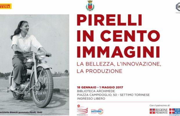 """""""Pirelli in cento immagini"""", la mostra fotografica alla Biblioteca Archimede di Settimo Torinese"""